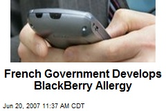 French Government Develops BlackBerry Allergy