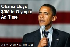 Obama Buys $5M in Olympic Ad Time