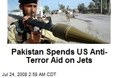 Pakistan Spends US Anti-Terror Aid on Jets