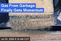 Gas From Garbage Finally Gets Momentum