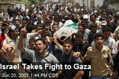 Israel Takes Fight to Gaza