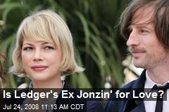 Is Ledger's Ex Jonzin' for Love?