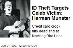ID Theft Targets Celeb Victim: Herman Munster