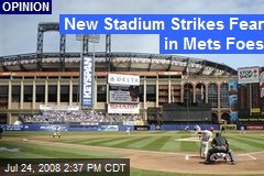 New Stadium Strikes Fear in Mets Foes