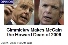 Gimmickry Makes McCain the Howard Dean of 2008