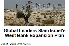 Global Leaders Slam Israel's West Bank Expansion Plan