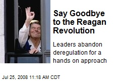 Say Goodbye to the Reagan Revolution