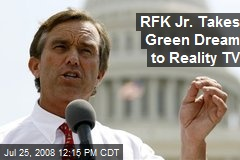 RFK Jr. Takes Green Dream to Reality TV