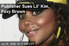 Publisher Sues Lil' Kim, Foxy Brown