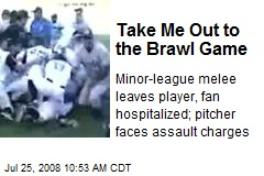 Take Me Out to the Brawl Game