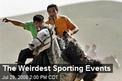 The Weirdest Sporting Events