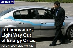 Let Innovators Light Way Out of Energy Crisis