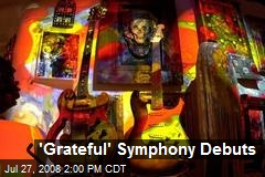 'Grateful' Symphony Debuts