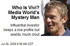Who Is Vivi? Media World's Mystery Man