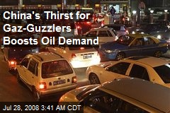 China's Thirst for Gaz-Guzzlers Boosts Oil Demand