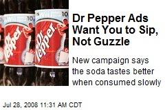 Dr Pepper Ads Want You to Sip, Not Guzzle