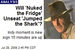 Will 'Nuked the Fridge' Unseat 'Jumped the Shark'?