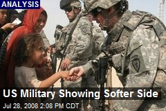 US Military Showing Softer Side