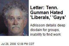 Letter: Tenn. Gunman Hated 'Liberals,' 'Gays'