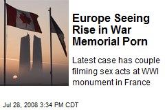 Europe Seeing Rise in War Memorial Porn