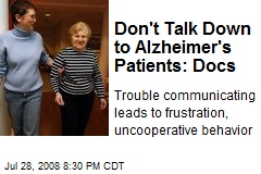 Don't Talk Down to Alzheimer's Patients: Docs