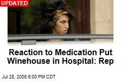 Reaction to Medication Put Winehouse in Hospital: Rep