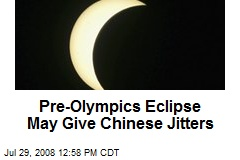 Pre-Olympics Eclipse May Give Chinese Jitters