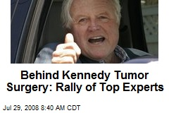 Behind Kennedy Tumor Surgery: Rally of Top Experts