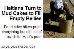 Haitians Turn to Mud Cakes to Fill Empty Bellies