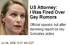 US Attorney: I Was Fired Over Gay Rumors