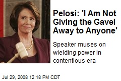 Pelosi: 'I Am Not Giving the Gavel Away to Anyone'