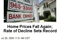 Home Prices Fall Again; Rate of Decline Sets Record