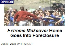 Extreme Makeover Home Goes Into Foreclosure