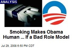 Smoking Makes Obama Human ... If a Bad Role Model