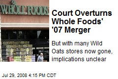 Court Overturns Whole Foods' '07 Merger