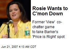 Rosie Wants to C'mon Down