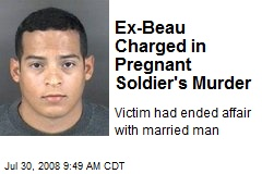 Ex-Beau Charged in Pregnant Soldier's Murder