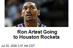 Ron Artest Going to Houston Rockets