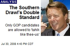 The Southern Drawl's Double Standard