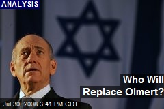 Who Will Replace Olmert?