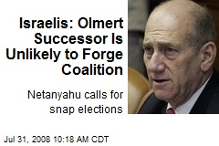 Israelis: Olmert Successor Is Unlikely to Forge Coalition