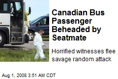 Canadian Bus Passenger Beheaded by Seatmate