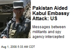 Pakistan Aided Kabul Embassy Attack: US