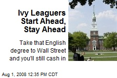 Ivy Leaguers Start Ahead, Stay Ahead