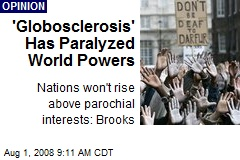 'Globosclerosis' Has Paralyzed World Powers