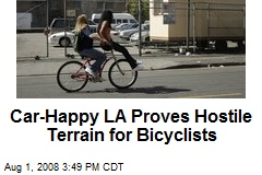 Car-Happy LA Proves Hostile Terrain for Bicyclists