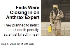 Feds Were Closing In on Anthrax Expert