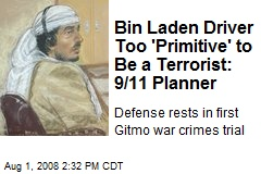 Bin Laden Driver Too 'Primitive' to Be a Terrorist: 9/11 Planner