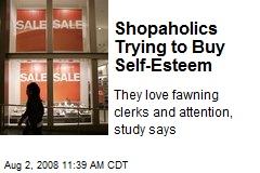 Shopaholics Trying to Buy Self-Esteem