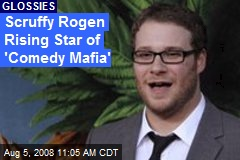 Scruffy Rogen Rising Star of 'Comedy Mafia'